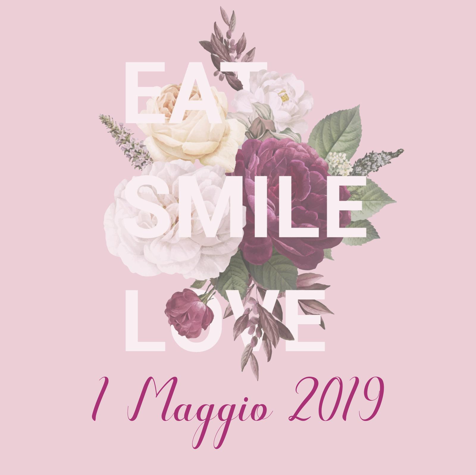 1 Maggio – Eat Smile Love