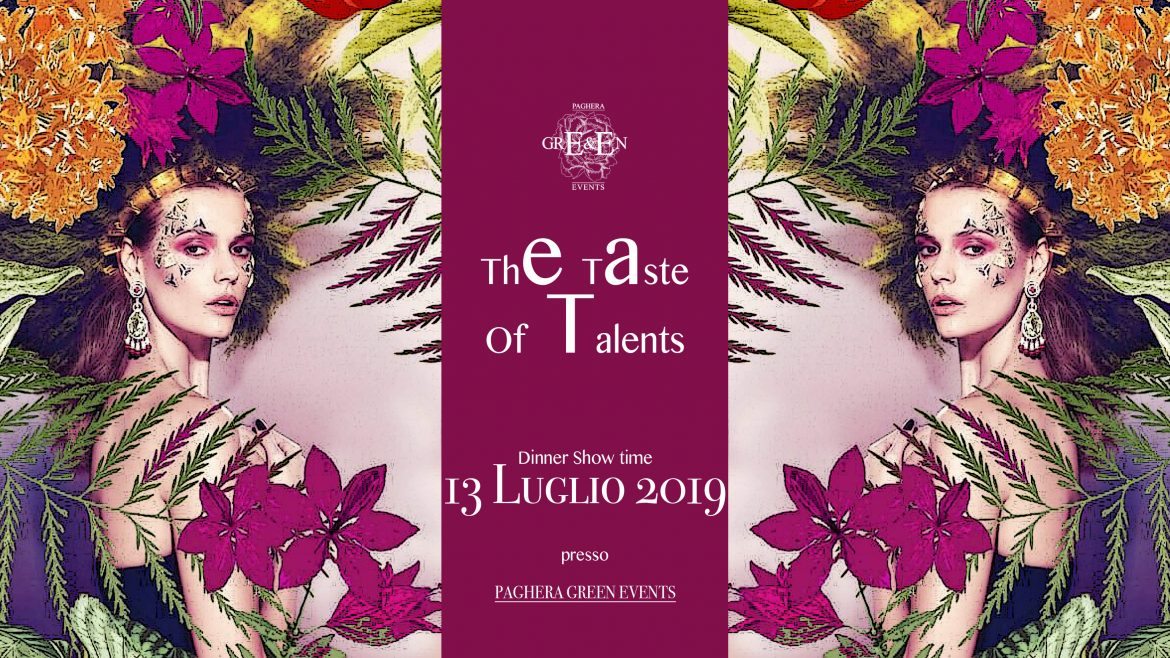 13 Luglio – The taste of talents